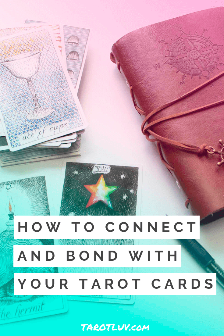 How to Connect and Bond with your Tarot Cards